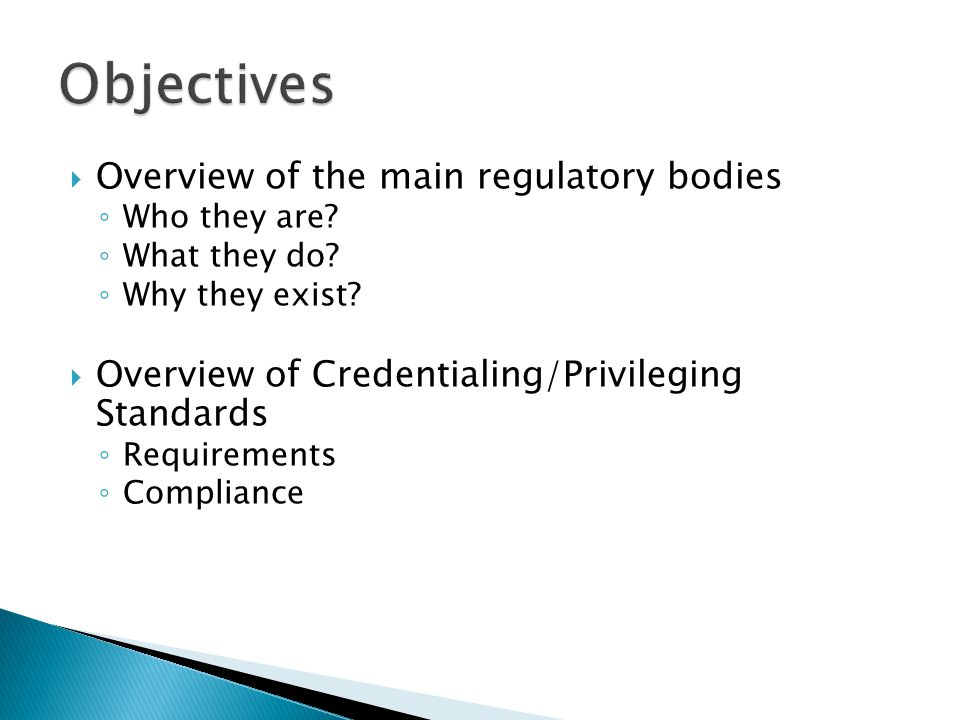 Objectives Overview of the main regulatory bodies