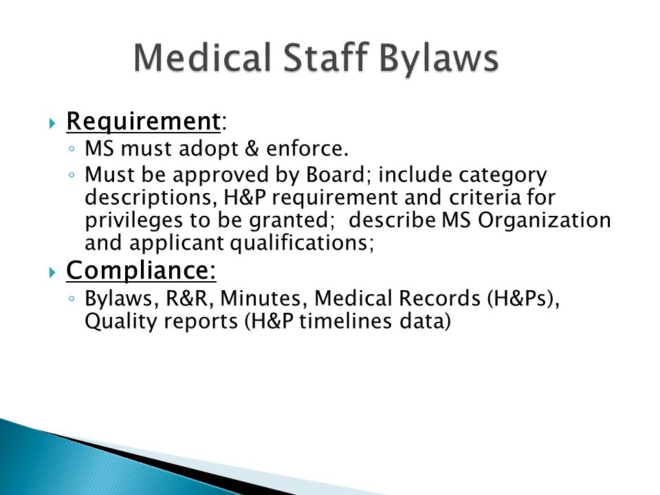 Medical Staff Bylaws Requirement: Compliance: MS must adopt & enforce.