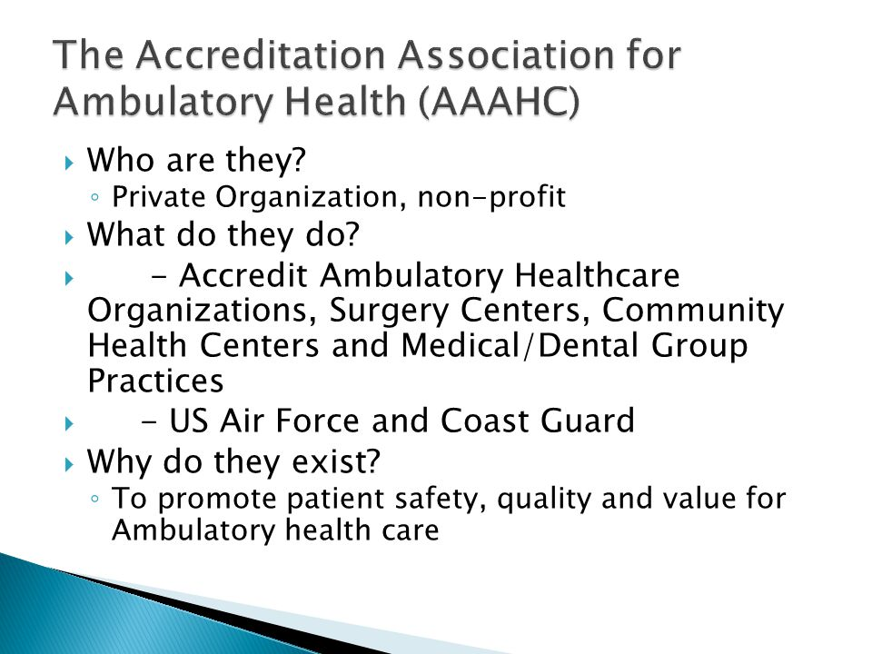 The Accreditation Association for Ambulatory Health (AAAHC)