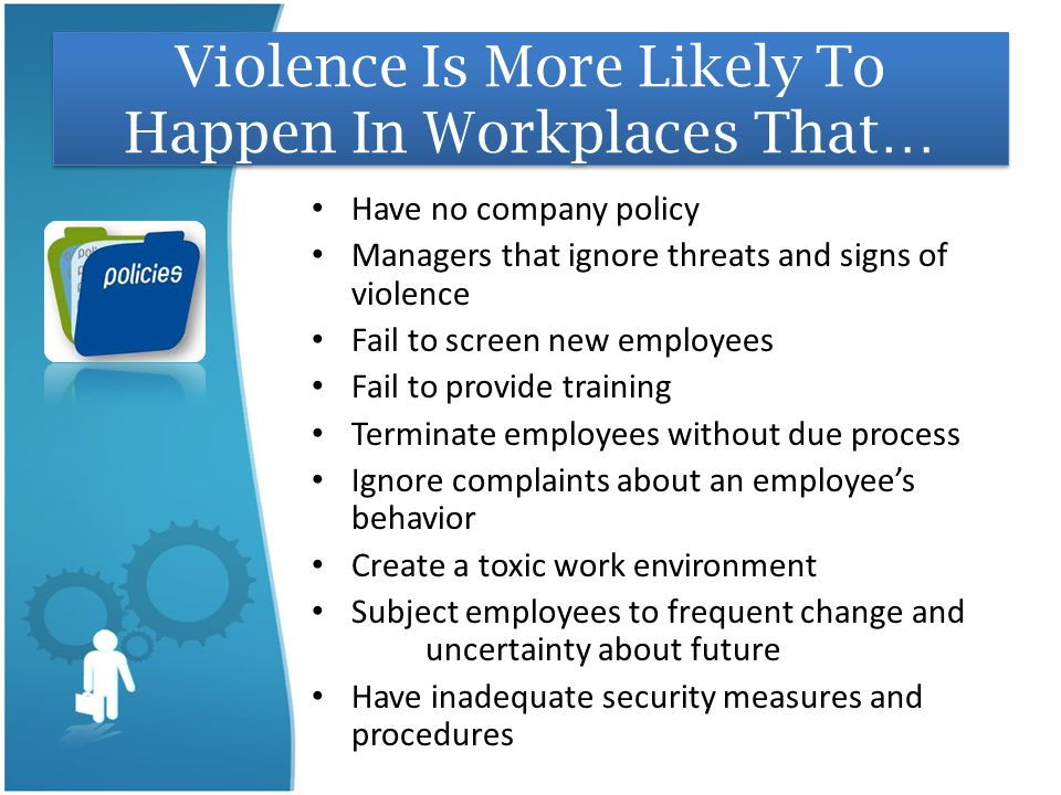 Violence Is More Likely To Happen In Workplaces That…