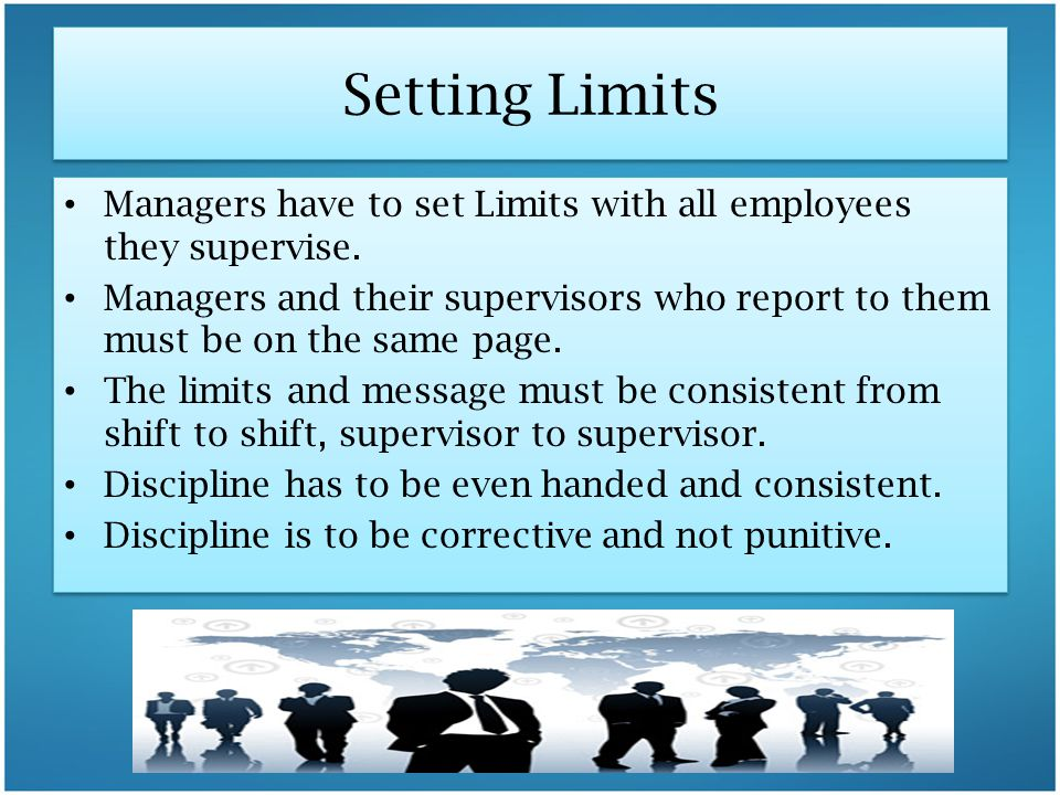 Setting Limits Managers have to set Limits with all employees they supervise.