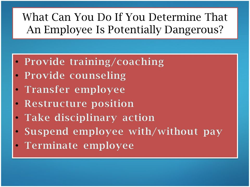 What Can You Do If You Determine That An Employee Is Potentially Dangerous