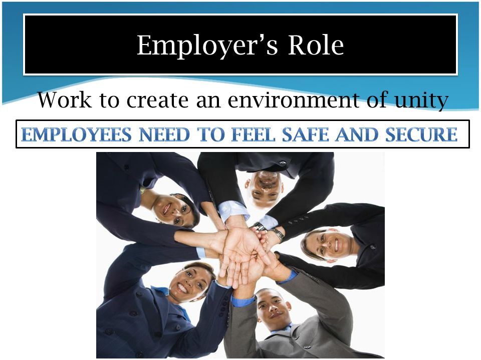 Employer's Role Work to create an environment of unity
