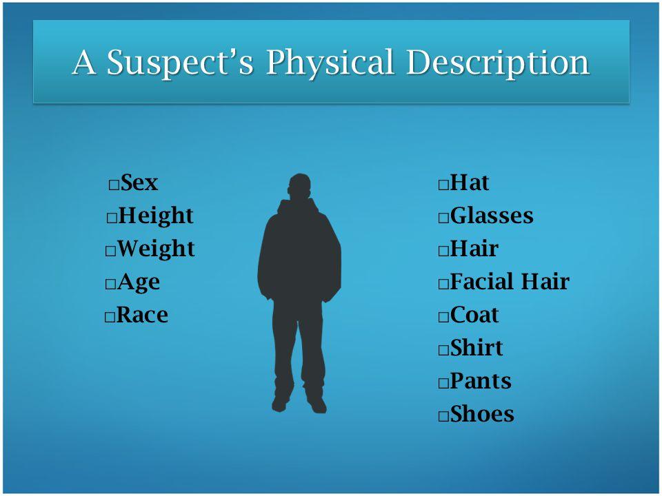 A Suspect's Physical Description