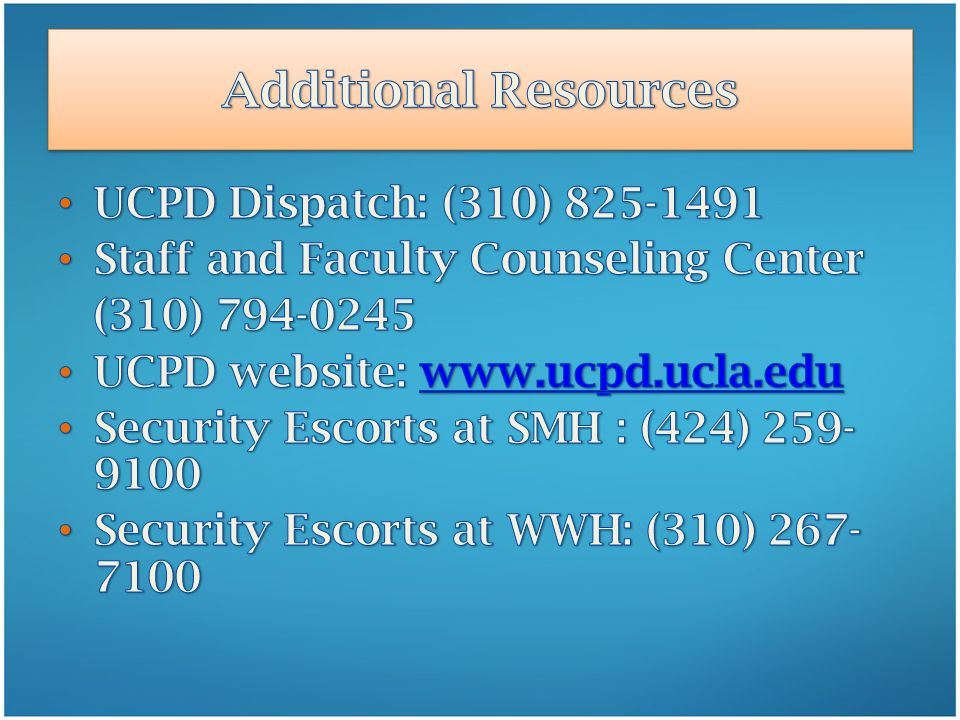 Additional Resources UCPD Dispatch: (310) 825-1491