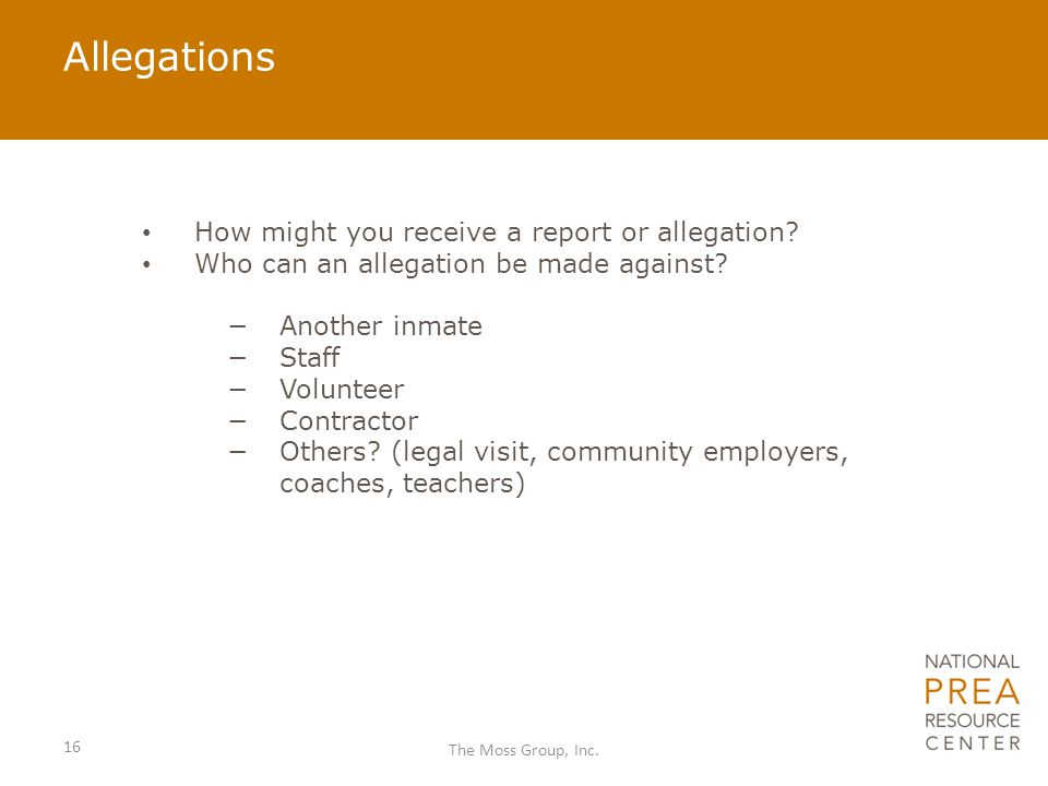 Allegations How might you receive a report or allegation