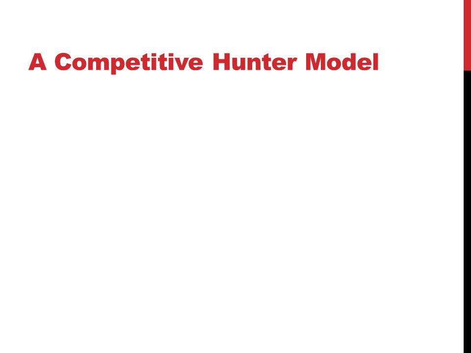 A Competitive Hunter Model