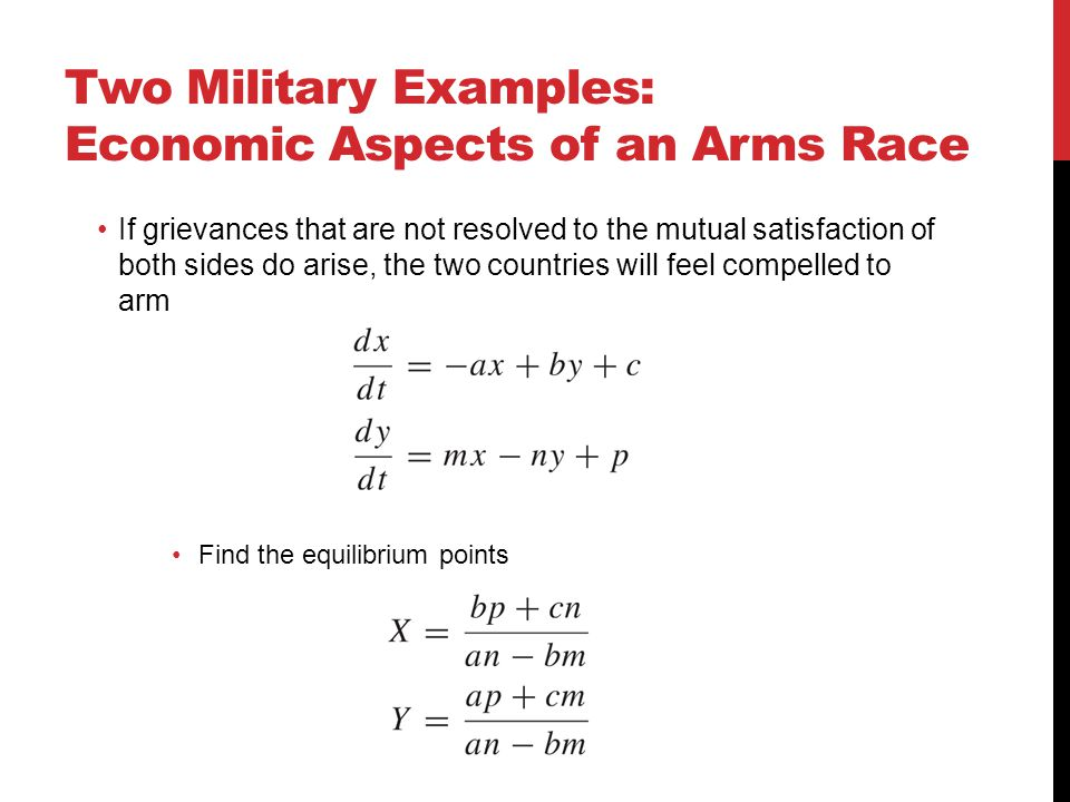 Two Military Examples: Economic Aspects of an Arms Race