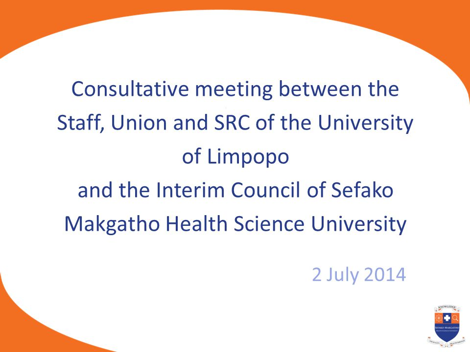 Consultative meeting between the Staff, Union and SRC of the University of Limpopo and the Interim Council of Sefako Makgatho Health Science University