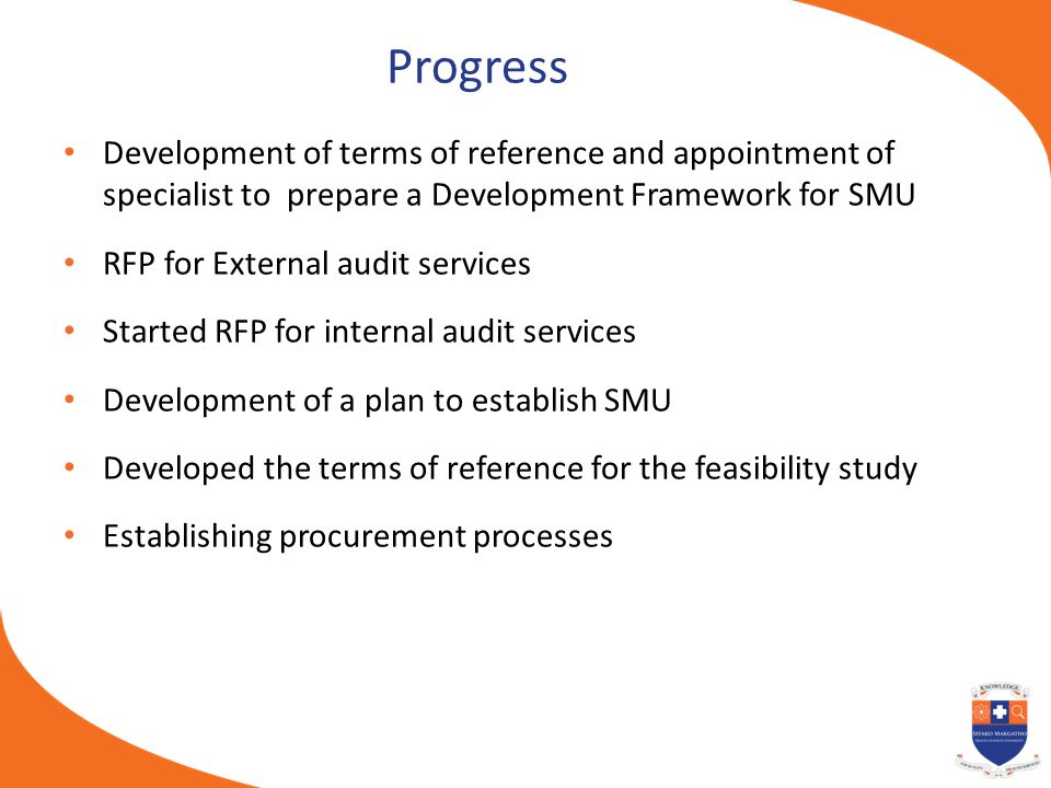 Progress Development of terms of reference and appointment of specialist to prepare a Development Framework for SMU.