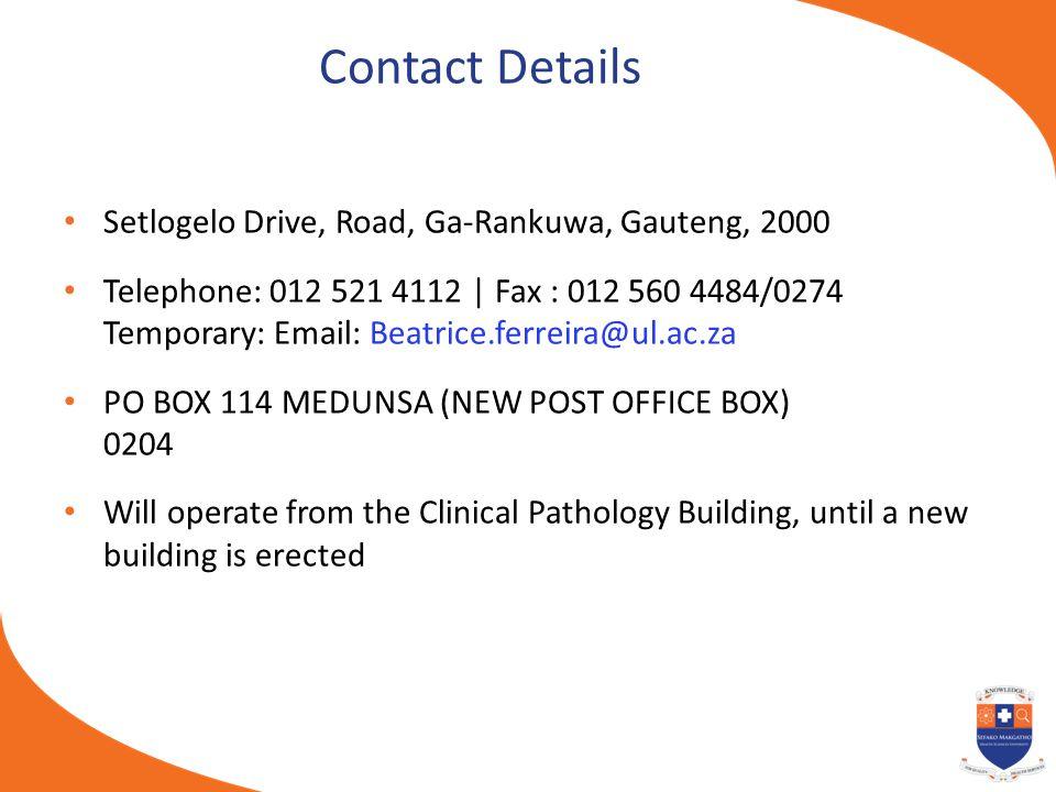 Contact Details Setlogelo Drive, Road, Ga-Rankuwa, Gauteng, 2000