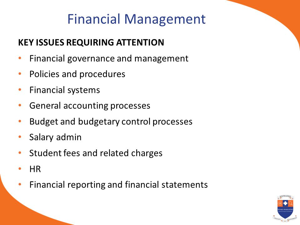 Financial Management KEY ISSUES REQUIRING ATTENTION