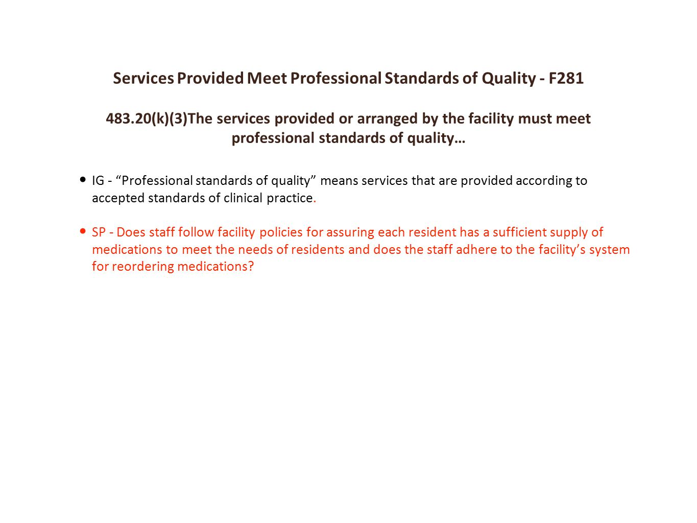 Services Provided Meet Professional Standards of Quality - F281