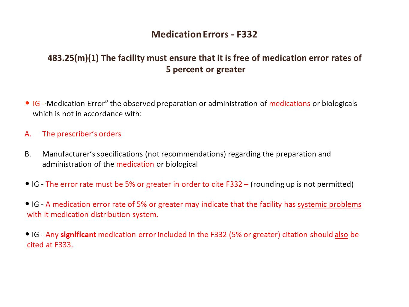 Medication Errors - F332 483.25(m)(1) The facility must ensure that it is free of medication error rates of.