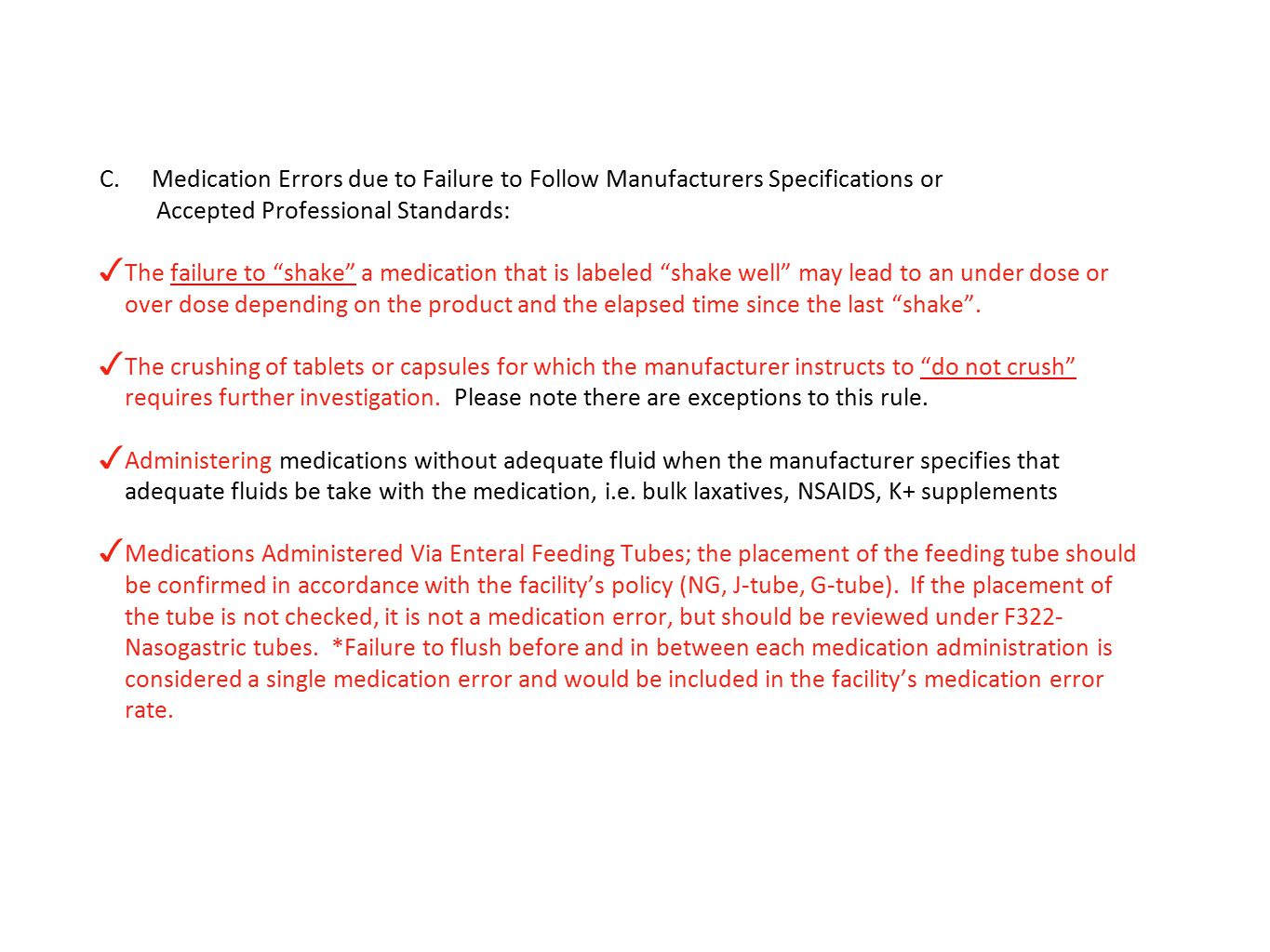 Medication Errors due to Failure to Follow Manufacturers Specifications or