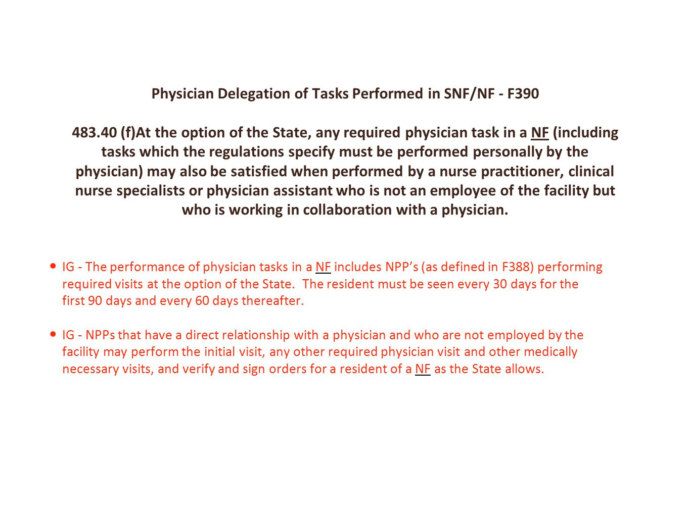 Physician Delegation of Tasks Performed in SNF/NF - F390