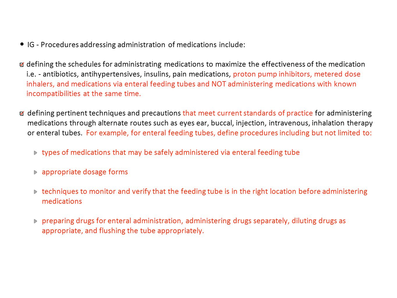 IG - Procedures addressing administration of medications include: