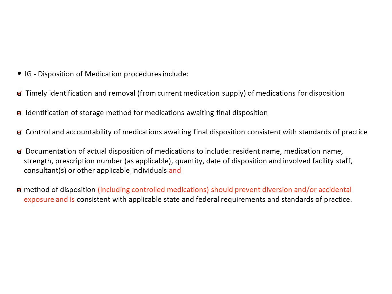 IG - Disposition of Medication procedures include: