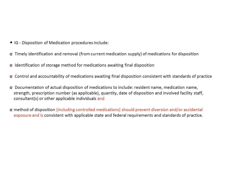 IG - Disposition of Medication procedures include: