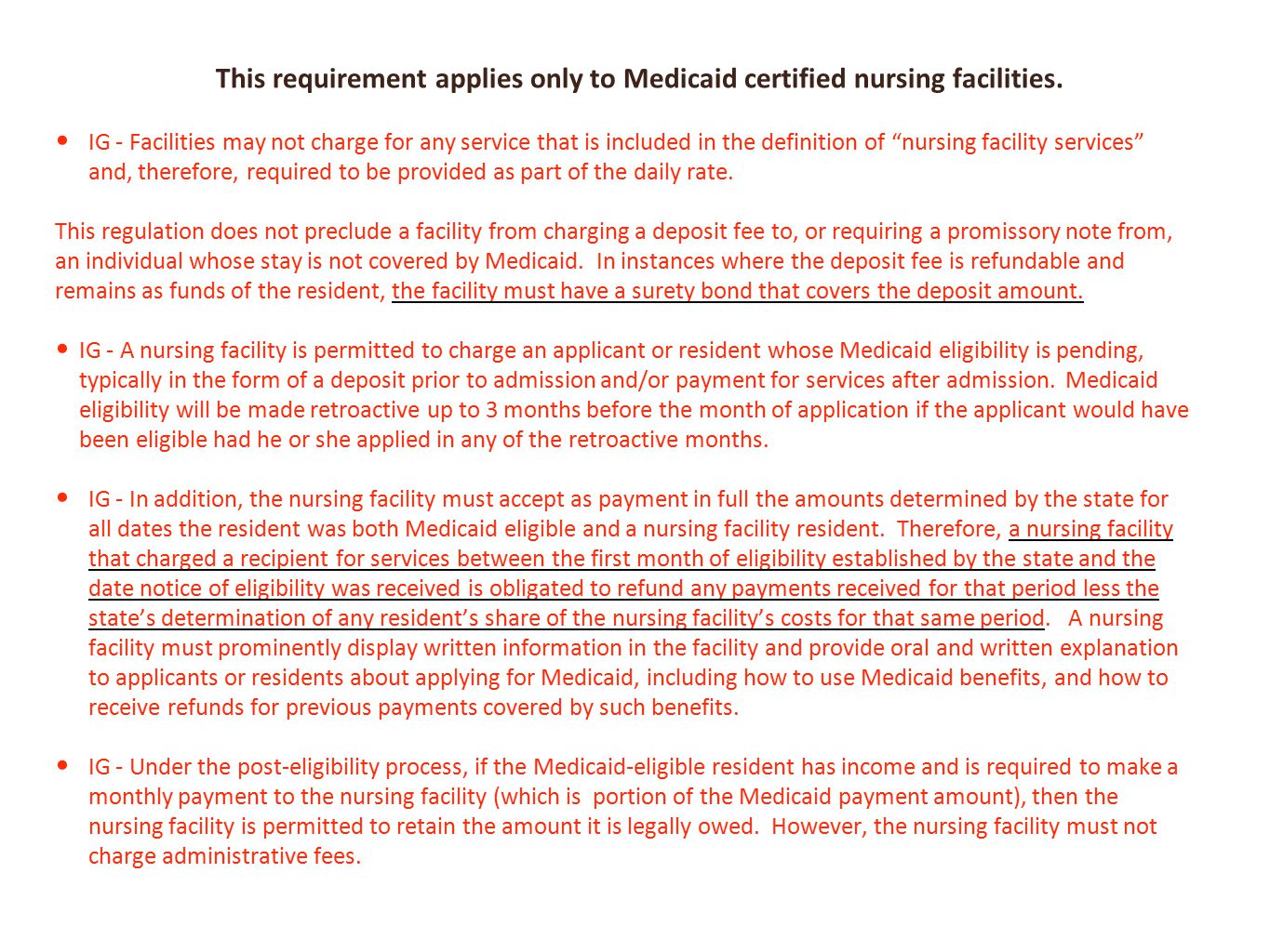 This requirement applies only to Medicaid certified nursing facilities.