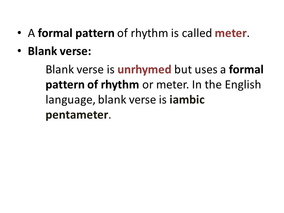 A formal pattern of rhythm is called meter.