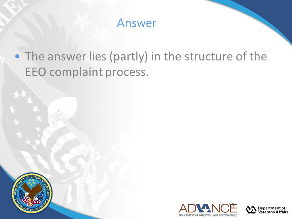 Answer The answer lies (partly) in the structure of the EEO complaint process.