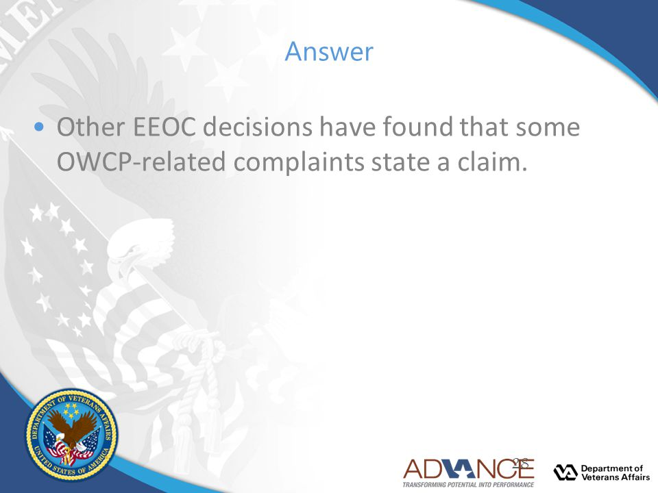 Answer Other EEOC decisions have found that some OWCP-related complaints state a claim.