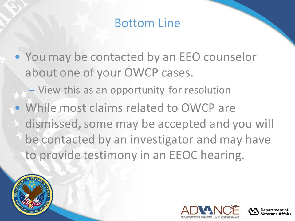 You may be contacted by an EEO counselor about one of your OWCP cases.