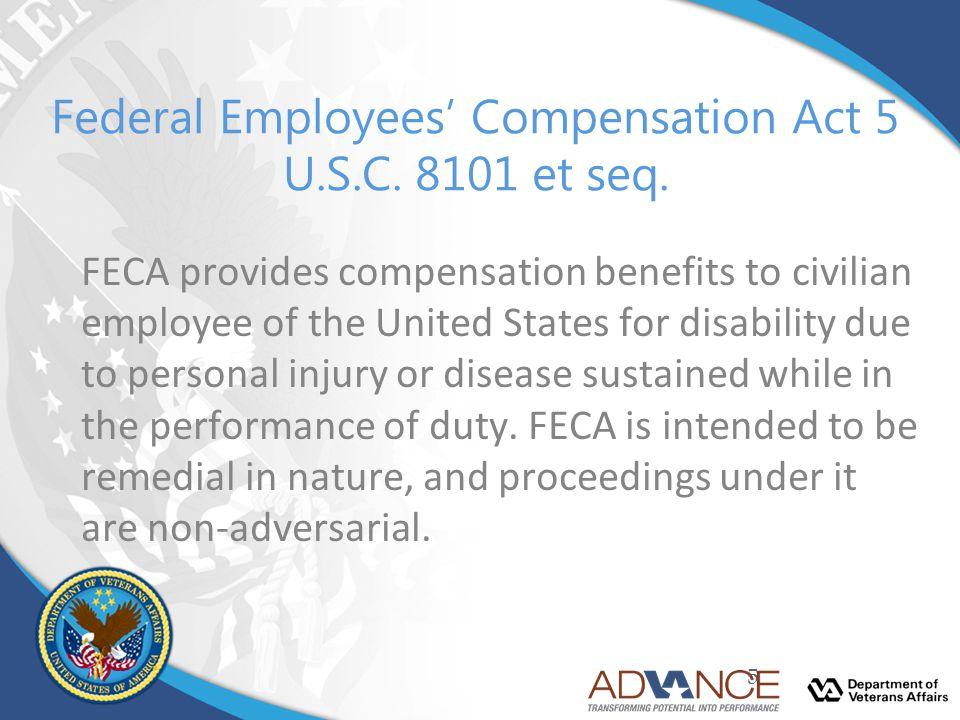 Federal Employees' Compensation Act 5 U.S.C. 8101 et seq.