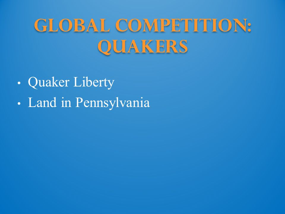 Global Competition: Quakers