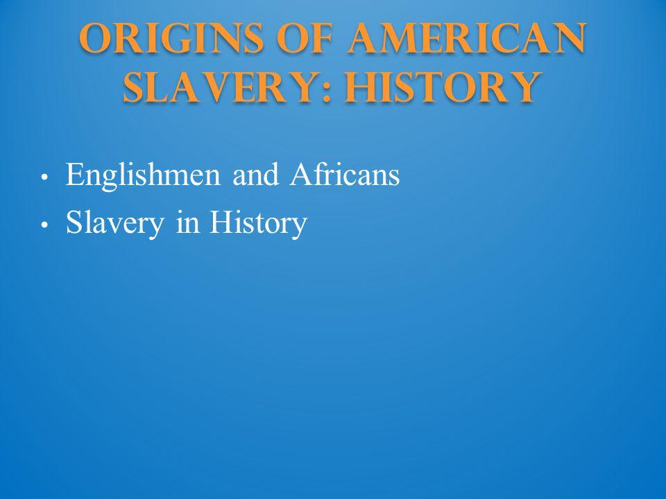 Origins of American Slavery: History