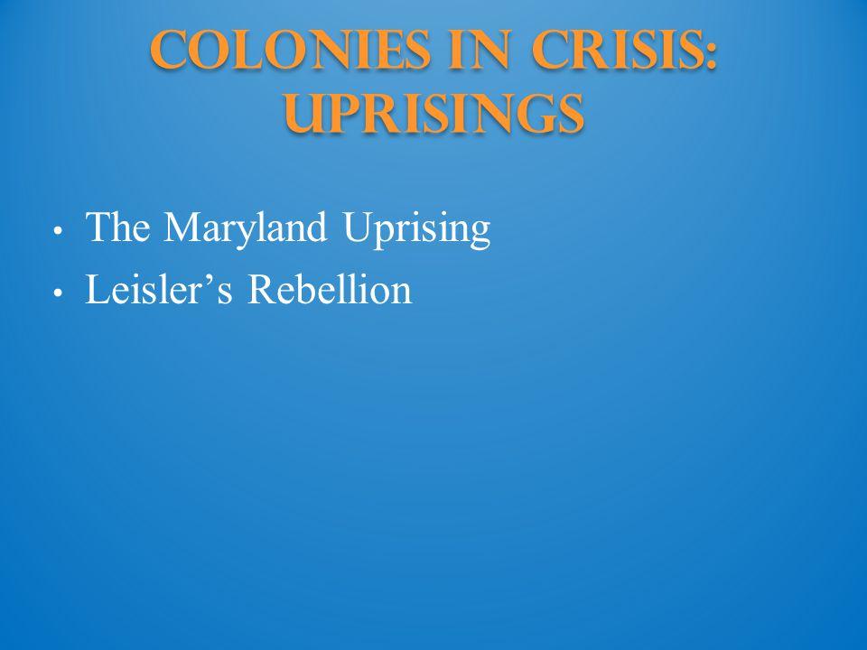 Colonies in Crisis: Uprisings
