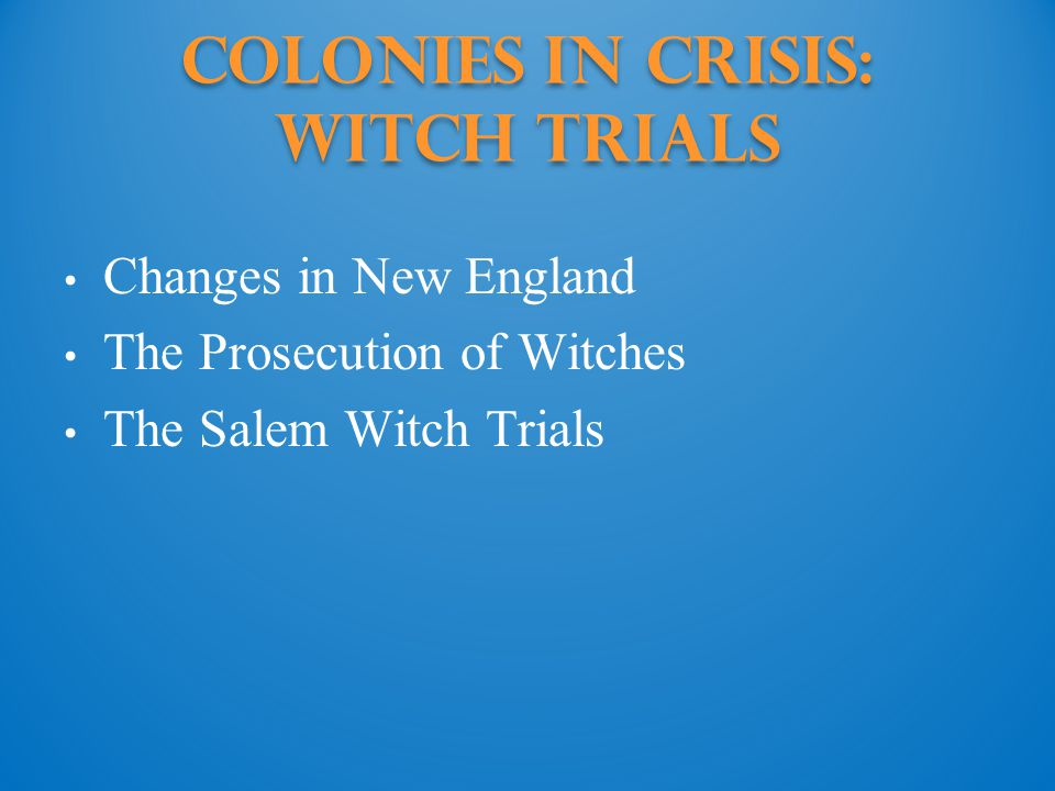 Colonies in Crisis: Witch trials