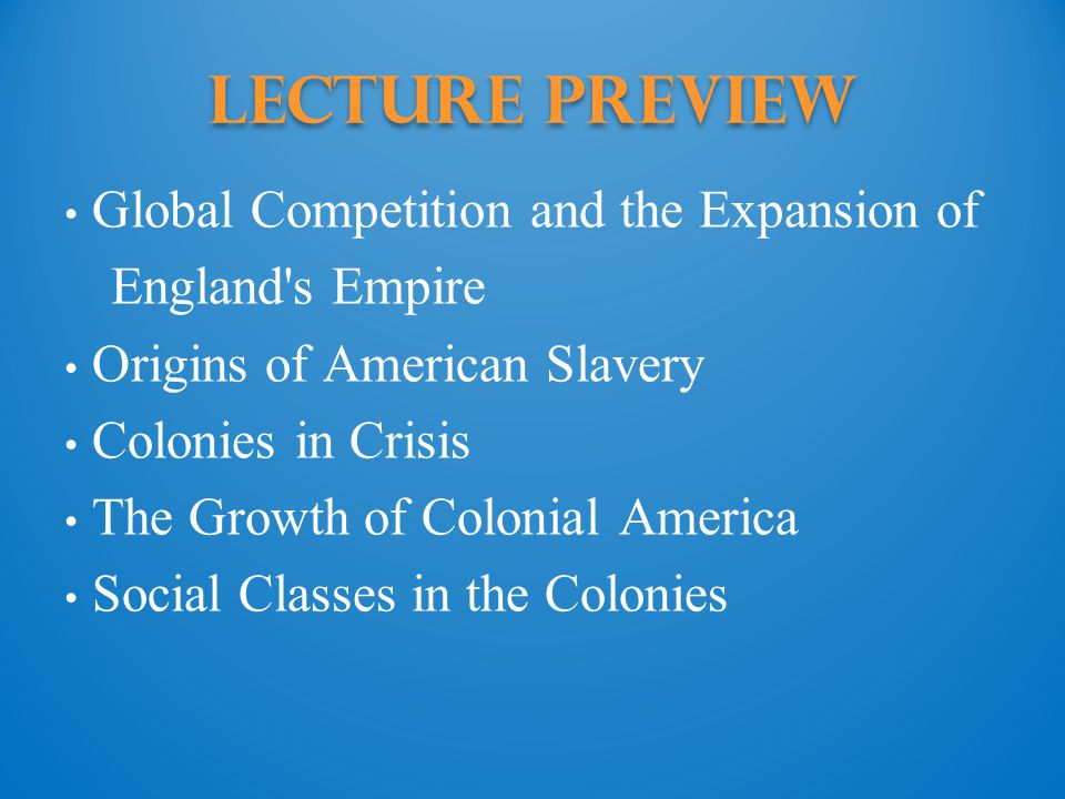 Lecture Preview Global Competition and the Expansion of