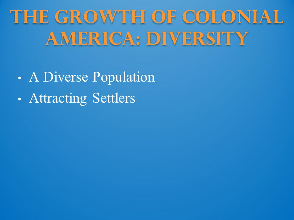 The Growth of Colonial America: diversity