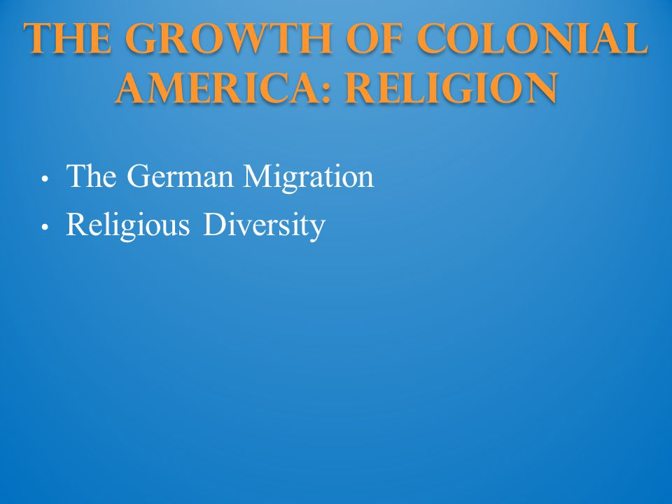 The Growth of Colonial America: religion