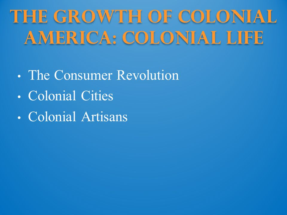 The Growth of Colonial America: colonial life