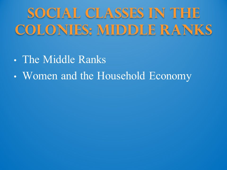 Social Classes in the Colonies: middle ranks