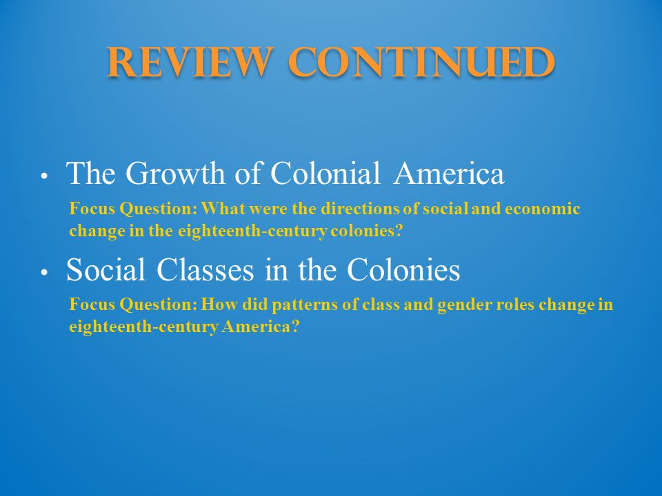 Review continued The Growth of Colonial America