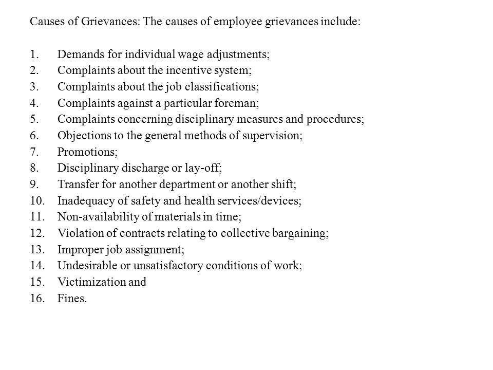Causes of Grievances: The causes of employee grievances include: