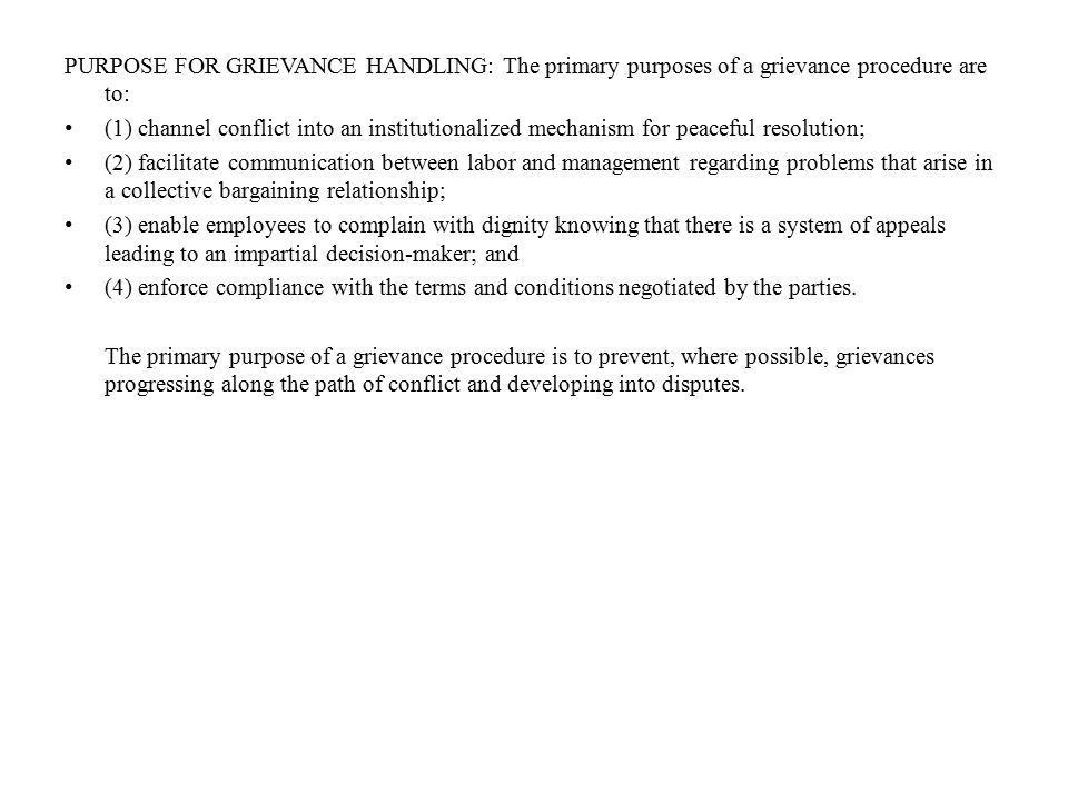 PURPOSE FOR GRIEVANCE HANDLING: The primary purposes of a grievance procedure are to: