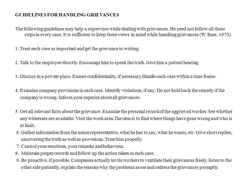 GUIDELINES FOR HANDLING GRIEVANCES The following guidelines may help a supervisor while dealing with grievances.