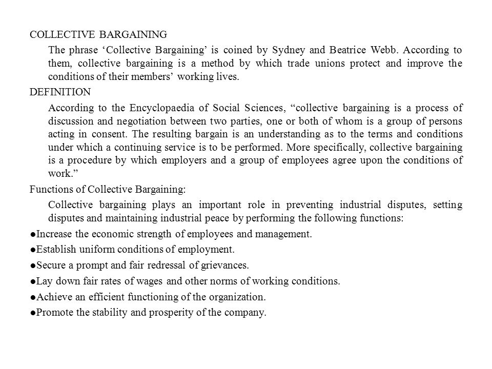 COLLECTIVE BARGAINING The phrase 'Collective Bargaining' is coined by Sydney and Beatrice Webb.