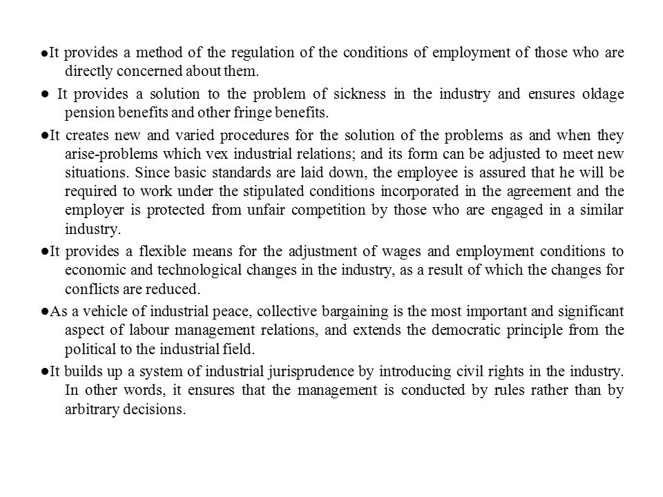 ●It provides a method of the regulation of the conditions of employment of those who are directly concerned about them.