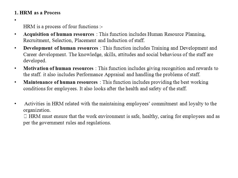 1. HRM as a Process HRM is a process of four functions :-