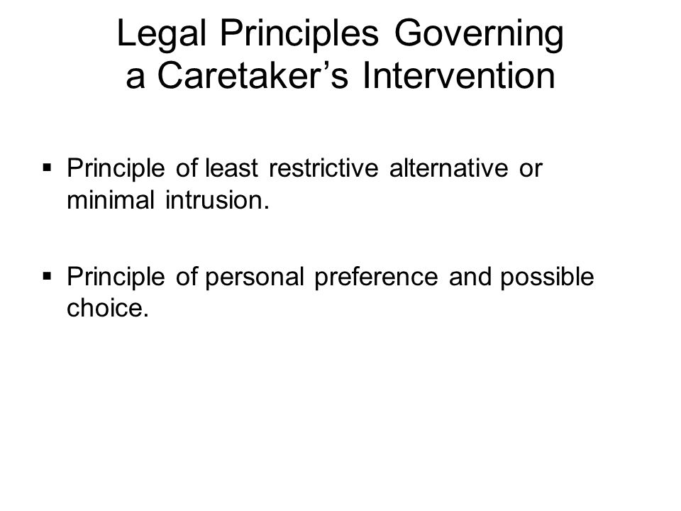 Legal Principles Governing a Caretaker's Intervention