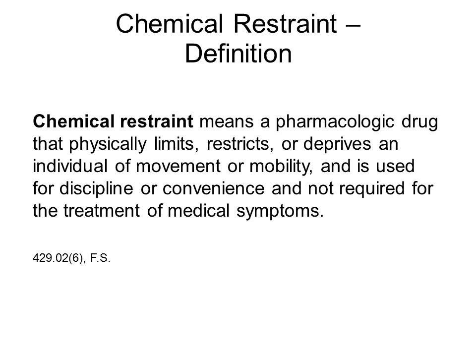 Chemical Restraint – Definition