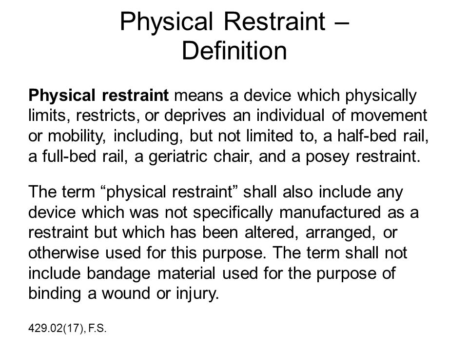 Physical Restraint – Definition