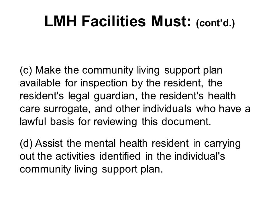 LMH Facilities Must: (cont'd.)
