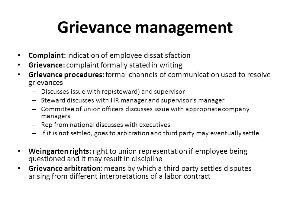 Grievance management Complaint: indication of employee dissatisfaction